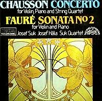 Chausson: Concerto / Faure: Sonata No.2 / Josef Suk, Josef Hala / Sukovo Kvarteto