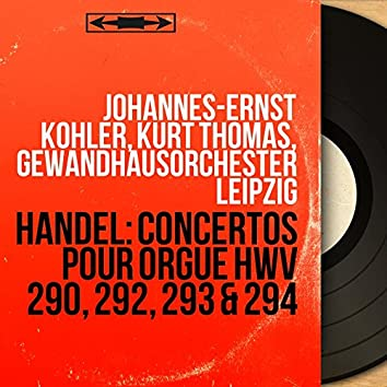 Handel: Concertos pour orgue HWV 290, 292, 293 & 294 (Mono Version)