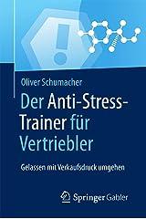 Der Anti-Stress-Trainer für Vertriebler: Gelassen mit Verkaufsdruck umgehen Kindle Ausgabe