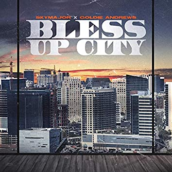 Bless Up City (feat. Goldie Andrews)