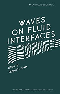 Waves on Fluid Interfaces: Proceedings of a Symposium Conducted by the Mathematics Research Center, the University of Wisc...