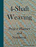 """4-Shaft Weaving Project Planner and Notebook: A Journal for 25 Handwoven Textile Projects Created on Your 4-Shaft Loom - Large 8.5"""" x 11"""" Book. - Royanne Weaving Journals"""