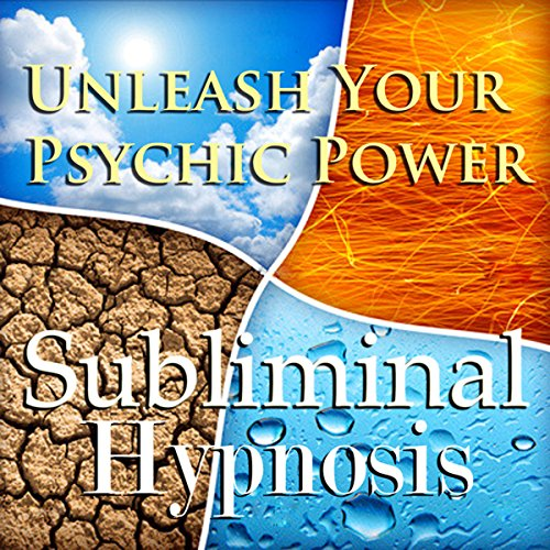 Unleash Your Psychic Power Subliminal Affirmations audiobook cover art