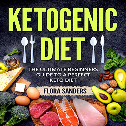 Ketogenic Diet: The Ultimate Beginners Guide to a Perfect Keto Diet audiobook cover art