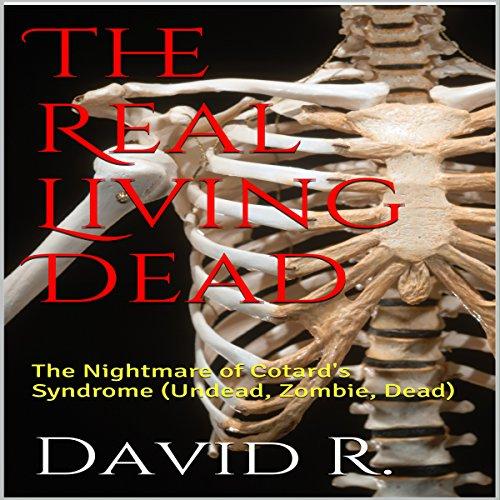 The Real Living Dead     The Nightmare of Cotard's Syndrome              De :                                                                                                                                 David R.                               Lu par :                                                                                                                                 Kevin Theis                      Durée : 15 min     Pas de notations     Global 0,0