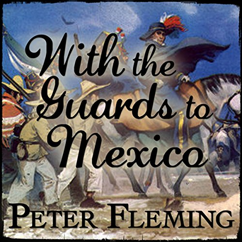 With the Guards to Mexico audiobook cover art