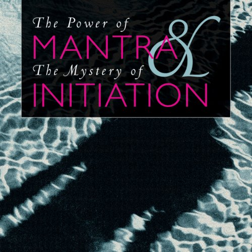 The Power of Mantra and Mystery of Initiation audiobook cover art