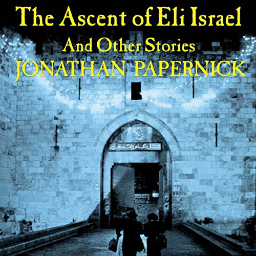 The Ascent of Eli Israel audiobook cover art