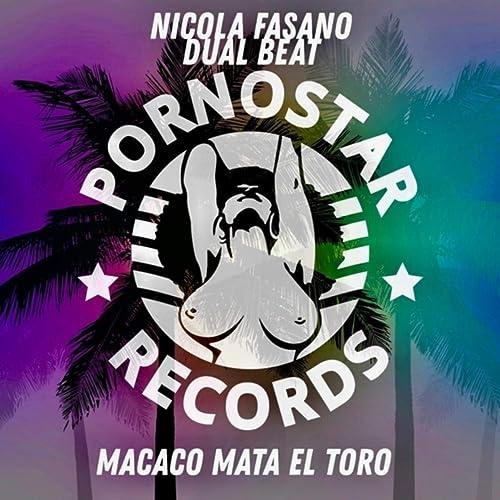 Macaco Mata El Toro [Explicit] by Nicola Fasano & Dual Beat ...