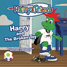 Harry and The Broken Toy: An Interactive Children's Book That Teaches Responsibility, Teamwork, and Why It's Important to Clean Up Their Rooms. (The Adventures of Harry and Friends) PDF