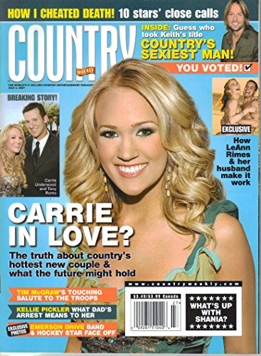 Carrie Underwood & Tony Romo in Love? / How I Cheated Death: 10 Stars' Close Calls / How LeAnn Rimes & Her Husband Make It Work / Tim McGraws Touching Salute to the Troops (Country Weekly, Volume 14, Number 14, July 2, 2007)