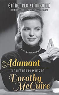 Adamant: The Life and Pursuits of Dorothy McGuire (hardback)