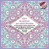 Libro da colorare per adulti Mandala - La vostra felicità è nel bene che farete, nella gioia che diffonderete, nel sorriso che farete fiorire, nelle lacrime che avrete asciugato.