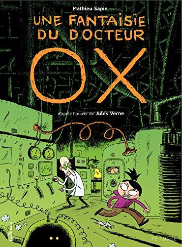 Une fantaisie du docteur Ox. D'après l'œuvre de Jules Verne