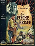 La flèche brisée - Les Editions Mondiales Del Duca