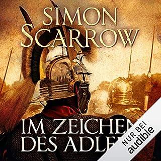 Im Zeichen des Adlers     Die Rom-Serie 1              Autor:                                                                                                                                 Simon Scarrow                               Sprecher:                                                                                                                                 Reinhard Kuhnert                      Spieldauer: 11 Std. und 27 Min.     581 Bewertungen     Gesamt 4,5