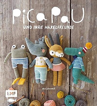 Pica Pau und ihre Häkelfreunde Band 1 Alpaka Panda Otter und Co häkelnYan Schenkel