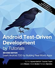 Android Test-Driven Development by Tutorials (Second Edition): Learn Android TDD by Building Real-World Apps