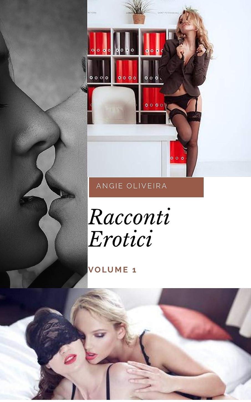 リーフレット怠感霜Racconti erotici (Italian Edition) : Volume 1