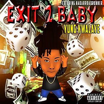Exit 2 Baby