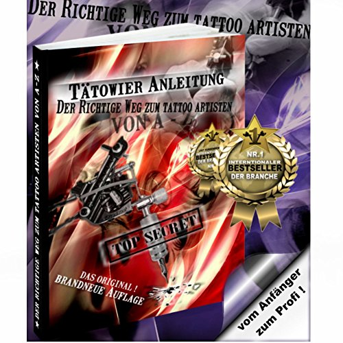Tattoo Anleitung - Tätowieren lernen von A-Z Tattooanleitung Das ORIGINAL! + Support (tattoo artist apart)