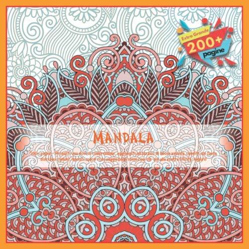Mandala 200+ pagine - Prendete una dose di comprensione, aggiungete un pizzico di buona volontà,...