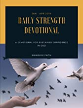 Daily Strength: A daily devotion for sustained confidence in God (January - April)