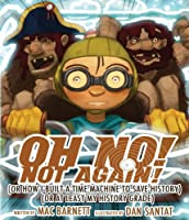 Oh No! Not Again! (An Oh No! Picture Book)