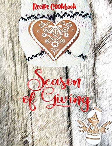 SEASON OF GIVING Recipe Cookbook: Cute Gifts for Women – Recipe Books to Write in All Tasty Cookbook – Gift Recipe Book 8.5 x 11 Large Journal ... in – Cozy Vintage style Kitchen Accessories