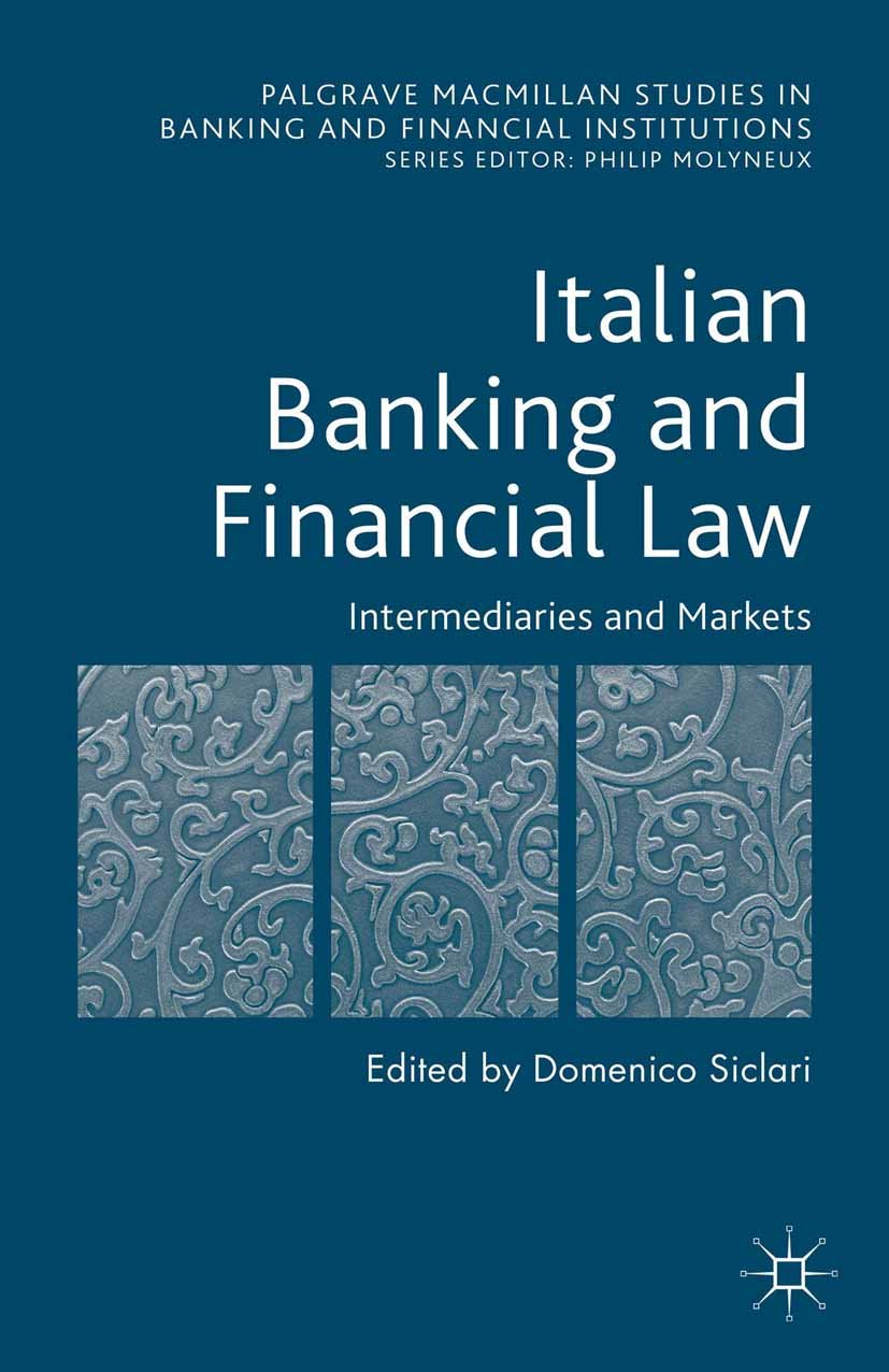 Italian Banking and Financial Law: Intermediaries and Markets (Palgrave Macmillan Studies in Banking and Financial Institutions)