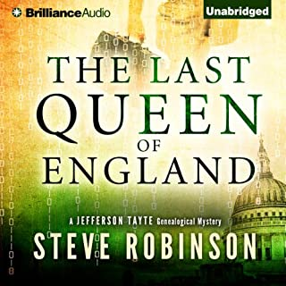 The Last Queen of England     Jefferson Tayte Genealogical Mystery, Book 3              By:                                                                                                                                 Steve Robinson                               Narrated by:                                                                                                                                 Simon Vance                      Length: 8 hrs and 46 mins     597 ratings     Overall 4.3