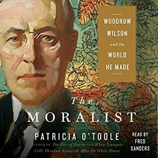 The Moralist                   Written by:                                                                                                                                 Patricia O'Toole                               Narrated by:                                                                                                                                 Fred Sanders                      Length: 23 hrs and 12 mins     Not rated yet     Overall 0.0