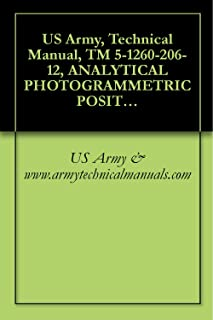 US Army, Technical Manual, TM 5-1260-206-12, ANALYTICAL PHOTOGRAMMETRIC POSITIONING SYSTEM (APPS) AN/UYK-48 (NSN 1260-01-061-7081)