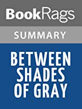 Summary & Study Guide Between Shades of Gray by Ruta Sepetys