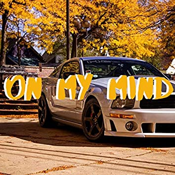 On My Mind (feat. $ad Heart!)