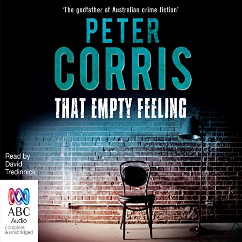That Empty Feeling     Cliff Hardy, Book 41              By:                                                                                                                                 Peter Corris                               Narrated by:                                                                                                                                 David Tredinnick                      Length: 5 hrs and 22 mins     2 ratings     Overall 4.5