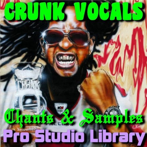 Crunk vocals chants & samples freshstuff4you.