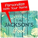 Custom Pool Sign, Welcome to The Pool Sign, 10x14 Inches, Rust Free 0.40 Aluminum, Fade Re...