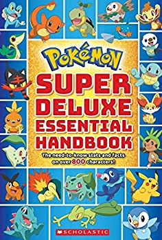 Super Deluxe Essential Handbook  Pokémon   The Need-to-Know Stats and Facts on Over 800 Characters