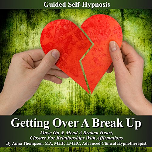 Getting over a Break up Guided Self Hypnosis cover art