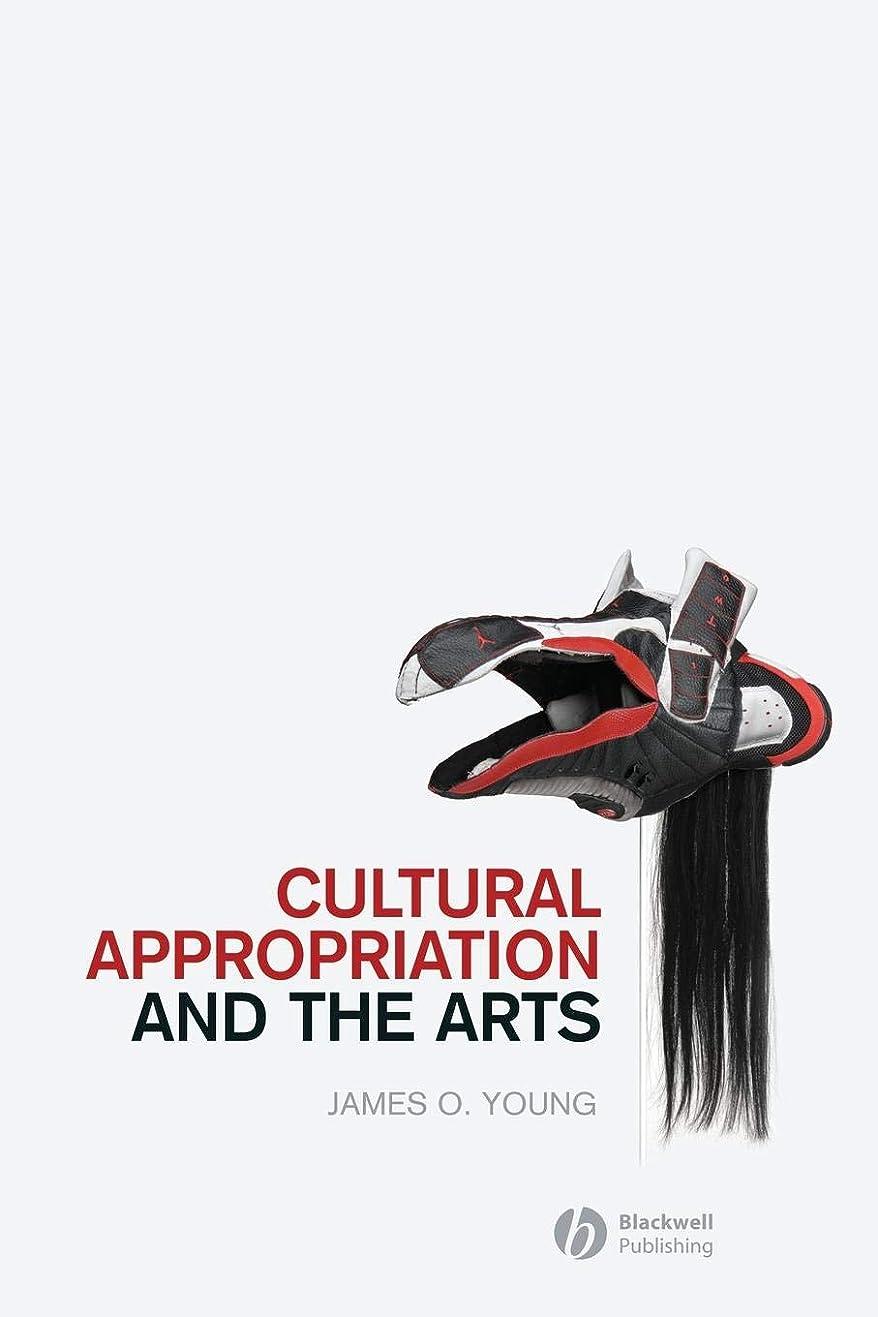 希望に満ちたエンターテインメント自己尊重Cultural Appropriation and the Arts (New Directions in Aesthetics)