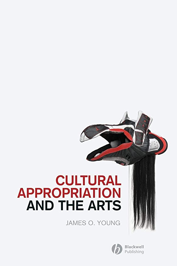 国内の同意する警報Cultural Appropriation and the Arts (New Directions in Aesthetics)