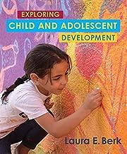 Exploring Child & Adolescent Development (Berk, Exploring Child & Adolescent Development Series)