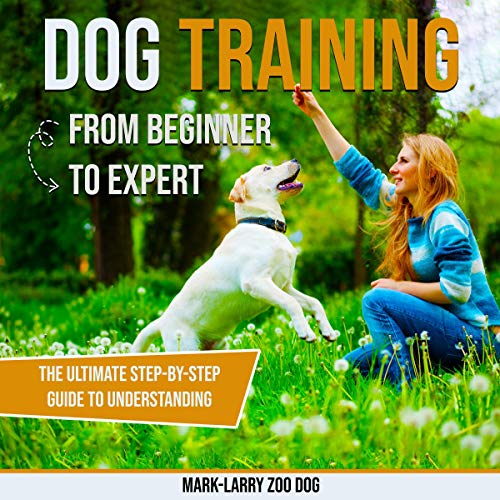Dog Training: From Beginner to Expert cover art