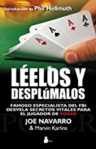 Leelos y desplumalos / Read 'Em and Reap: Un Famoso Especialista Del FBI Desvela Secretos Decisivos Para El Jugador De Poquer / A Career FBI Agent's Guide to Decoding Poker Tells