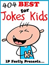 404 of the Best Jokes for Kids. Short, Funny, Clean and Corny Kid's Jokes - Fun with the Funniest Lame Jokes for all the F...