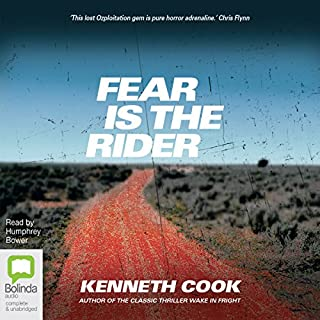 Fear Is the Rider                   Written by:                                                                                                                                 Kenneth Cook                               Narrated by:                                                                                                                                 Humphrey Bower                      Length: 4 hrs and 20 mins     Not rated yet     Overall 0.0