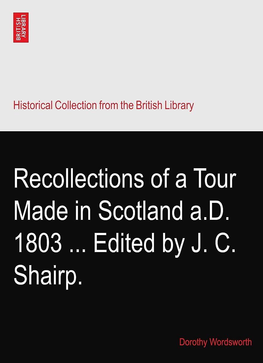 浮くナビゲーション覗くRecollections of a Tour Made in Scotland a.D. 1803 ... Edited by J. C. Shairp.