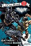 The Dark Knight Rises: Batman versus Bane (I Can Read Book 2)