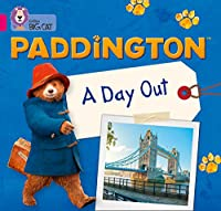 Paddington: A Day Out: Band 01a/Pink a (Collins Big Cat)
